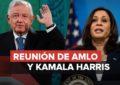AMLO se reúne con Kamala Harris de manera virtual